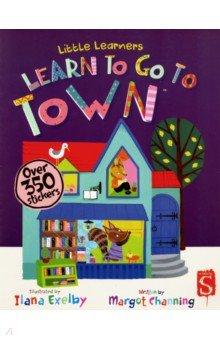 Купить Little Learners. Go to Town, Salariya, Книги для детского досуга на английском языке