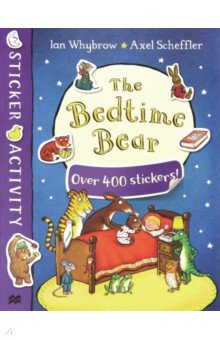 Купить The Bedtime Bear - Sticker Book, Mac Children Books, Книги для детского досуга на английском языке