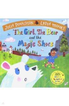 Купить The Girl, the Bear and the Magic Shoes, Mac Children Books, Художественная литература для детей на англ.яз.