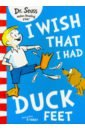 dr seuss oh the thinks you can think Dr. Seuss I Wish That I Had Duck Feet