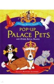 Купить Pop-up Palace Pets and Other Royal Beasts, Walker Books, Первые книги малыша на английском языке