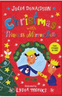 Купить Christmas with Princess Mirror-Belle, Macmillan, Художественная литература для детей на англ.яз.