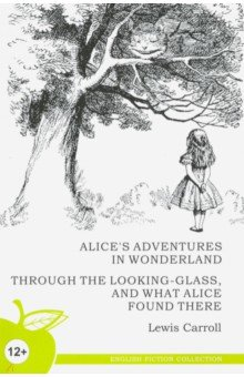 Купить Алиса в стране чудес. Алиса в Зазеркалье (на английском языке), Норматика, Художественная литература для детей на англ.яз.