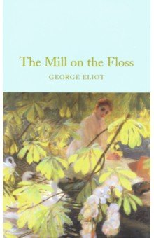 The Mill on the Floss. Eliot George. ISBN