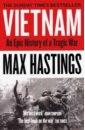 Hastings Max Vietnam: An Epic History of a Tragic War