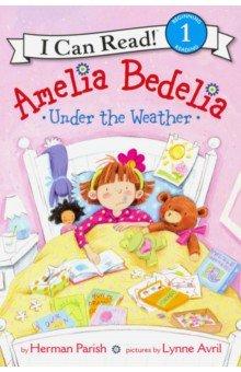 Amelia Bedelia Under the Weather. Level 1, Harper Collins USA, Художественная литература для детей на англ.яз.  - купить со скидкой