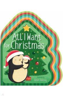 Купить All I Want for Christmas, Little Tiger Press, Первые книги малыша на английском языке