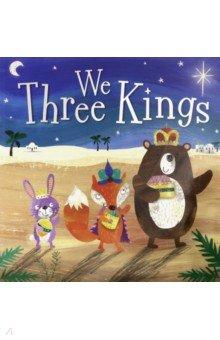 We Three Kings. Greening Rosie
