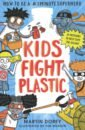 Dorey Martin Kids Fight Plastic: How to be a #2minutesuperhero
