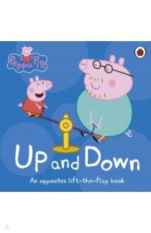 Купить Peppa Pig: Up and Down. An Opposites Lift-the-Flap, Ladybird, Первые книги малыша на английском языке