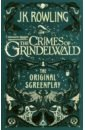 Обложка Fantastic Beasts: The Crimes of Grindelwald - The Original Screenplay