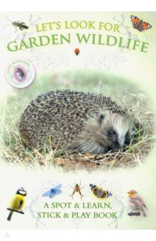 Купить Let's Look for Garden Wildlife (+30 reusable stickers), Bounce Mix, Книги для детского досуга на английском языке