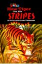 Our World 5: Rdr - How Tiger Got his Stripes (BrE) the tiger who lost his stripes