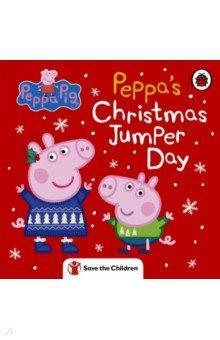 Купить Peppa Pig. Peppa's Christmas Jumper Day, Ladybird, Первые книги малыша на английском языке