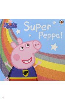 Купить Peppa Pig. Super Peppa!, Ladybird, Первые книги малыша на английском языке