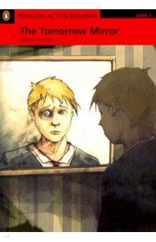 Купить The Tomorrow Mirror (+CD), Pearson, Художественная литература для детей на англ.яз.