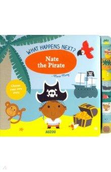 Купить What Happens Next? Nate the Pirate, Bounce Mix, Первые книги малыша на английском языке