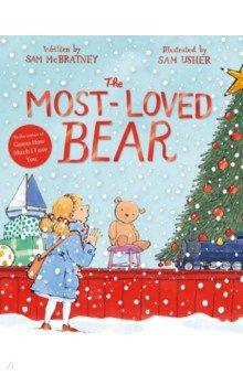 The Most-Loved Bear, Mac Children Books, Художественная литература для детей на англ.яз.  - купить со скидкой