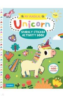Купить My Magical Unicorn Sparkly Sticker Activity Book, Mac Children Books, Книги для детского досуга на английском языке
