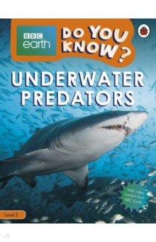 Купить Do You Know? Level 2 - BBC Earth Underwater Predators, Ladybird, Художественная литература для детей на англ.яз.