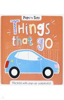 Pops for Tots. Things That Go, Igloo Books, Первые книги малыша на английском языке  - купить со скидкой