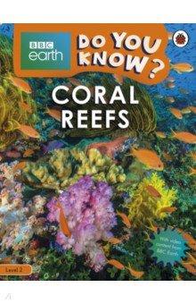 Do You Know? Coral Reefs (Level 2), Ladybird, Нехудожественная литература для детей на англ.яз.  - купить со скидкой