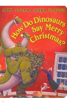 Купить How Do Dinosaurs Say Merry Christmas?, Scholastic Inc., Первые книги малыша на английском языке
