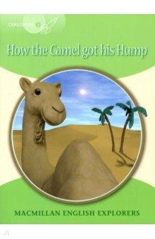Купить How the Camel Got His Hump, Macmillan, Художественная литература для детей на англ.яз.