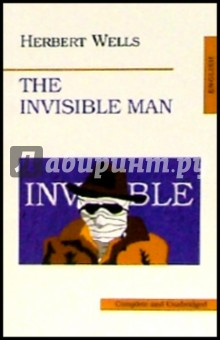 The Invisible Man wells h the invisible man a novel in english 1897 человек невидимка роман на английском языке