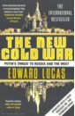 Обложка The New Cold War. Putin's Threat to Russia and the West