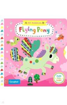 Купить My Magical Flying Pony, Mac Children Books, Первые книги малыша на английском языке