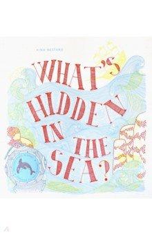 Купить What's Hidden in the Sea?, Thames&Hudson, Первые книги малыша на английском языке