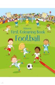 Купить First Colouring Book. Football, Usborne, Книги для детского досуга на английском языке