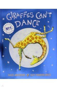 Купить Giraffes Can't Dance, Hodder, Первые книги малыша на английском языке