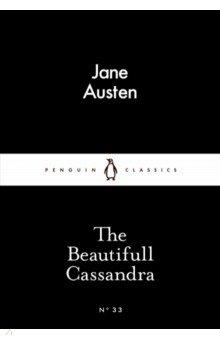 The Beautifull Cassandra. Austen Jane. ISBN
