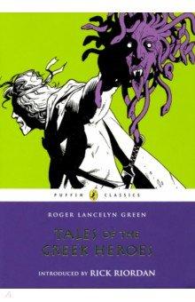 Купить Tales of the Greek Heroes, Puffin, Художественная литература для детей на англ.яз.