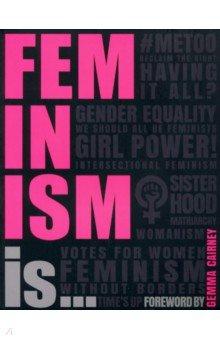 Купить Feminism Is..., Dorling Kindersley, Художественная литература для детей на англ.яз.