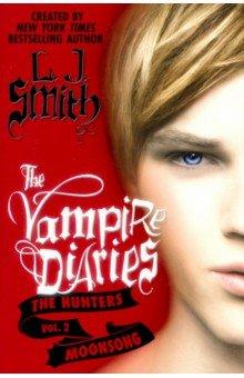 Купить The Vampire Diaries. The Hunters. Moonsong, Harper Collins USA, Художественная литература для детей на англ.яз.
