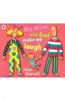 Купить My Mum and Dad Make Me Laugh, Walker Books, Первые книги малыша на английском языке
