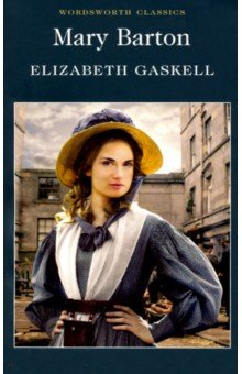 Mary Barton. Gaskell Elizabeth Cleghorn.