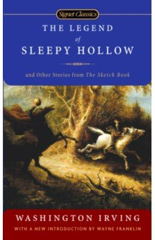 The Legend Of Sleepy Hollow. And Other Stories