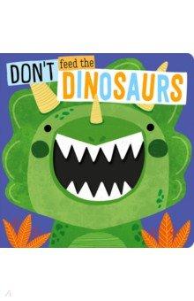 Купить Don't Feed the Dinosaurs, Make Believe Ideas, Первые книги малыша на английском языке