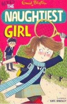 Купить Here's The Naughtiest Girl, Hodder, Художественная литература для детей на англ.яз.