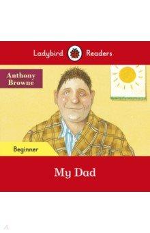 Купить My Dad, Ladybird, Художественная литература для детей на англ.яз.