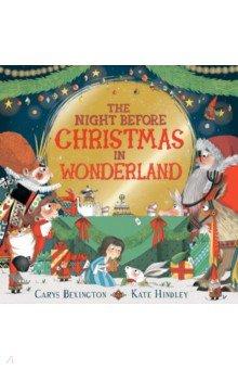 Купить The Night Before Christmas in Wonderland, Mac Children Books, Художественная литература для детей на англ.яз.