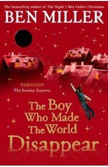 Купить The Boy Who Made the World Disappear, Simon & Schuster UK, Художественная литература для детей на англ.яз.