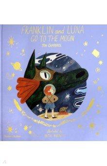 Franklin and Luna go to the Moon, Thames&Hudson, Первые книги малыша на английском языке  - купить со скидкой
