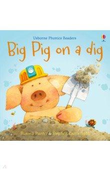 Купить Big Pig on a Dig, Usborne, Первые книги малыша на английском языке