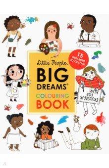 Little People, Big Dreams Colouring Book. 15 dreamers to colour, Frances Lincoln Children's Books, Книги для детского досуга на английском языке  - купить со скидкой