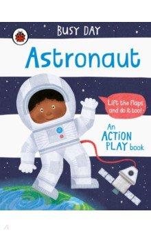 Купить Busy Day. Astronaut, Ladybird, Первые книги малыша на английском языке